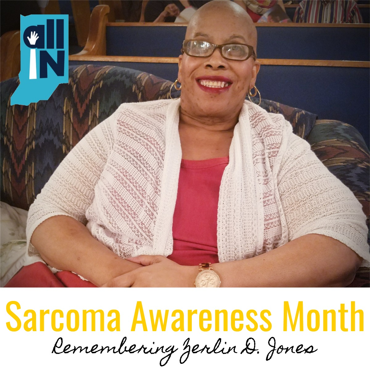 Zerlin Jones, who recently passed away from Sarcoma Cancer